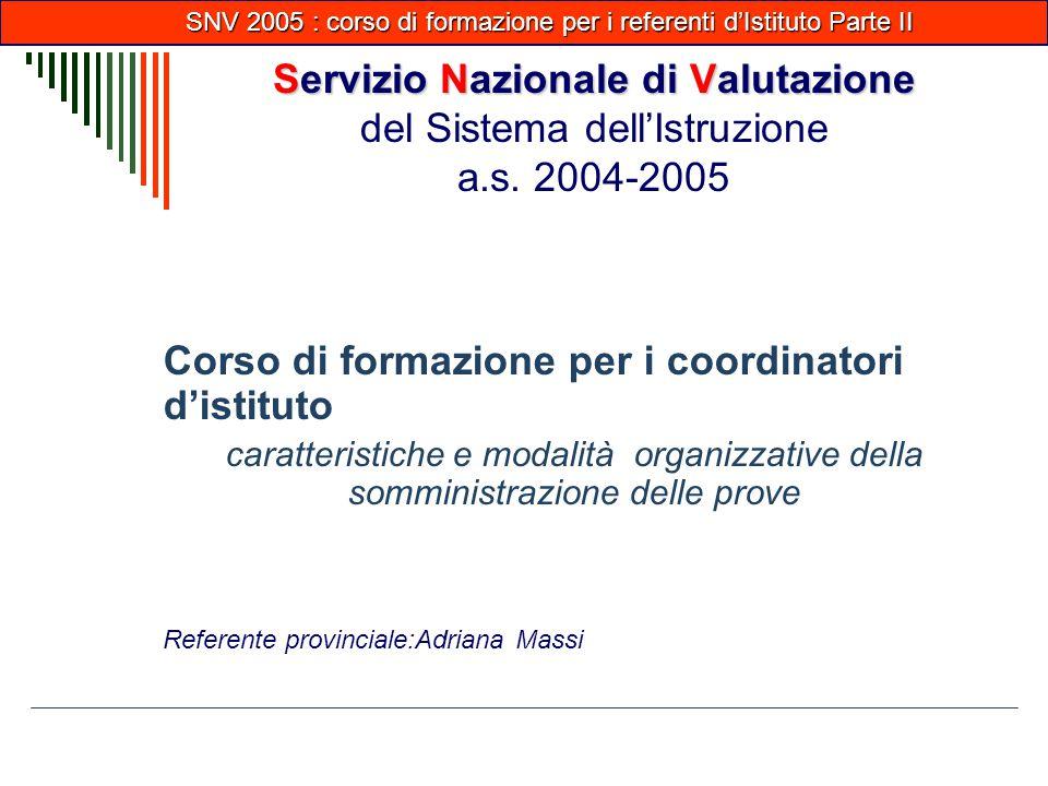 SNV 2005 : corso di formazione per i referenti d'Istituto Parte II SNV 2005 : corso di formazione per i referenti d'Istituto Parte II