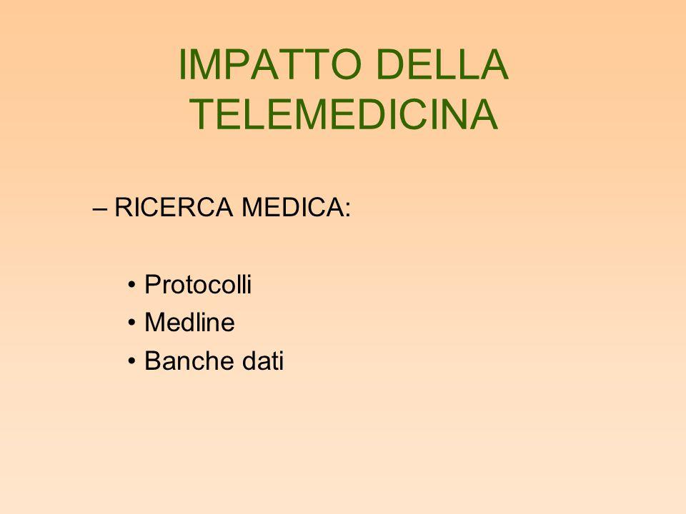 IMPATTO DELLA TELEMEDICINA –RICERCA MEDICA: Protocolli Medline Banche dati