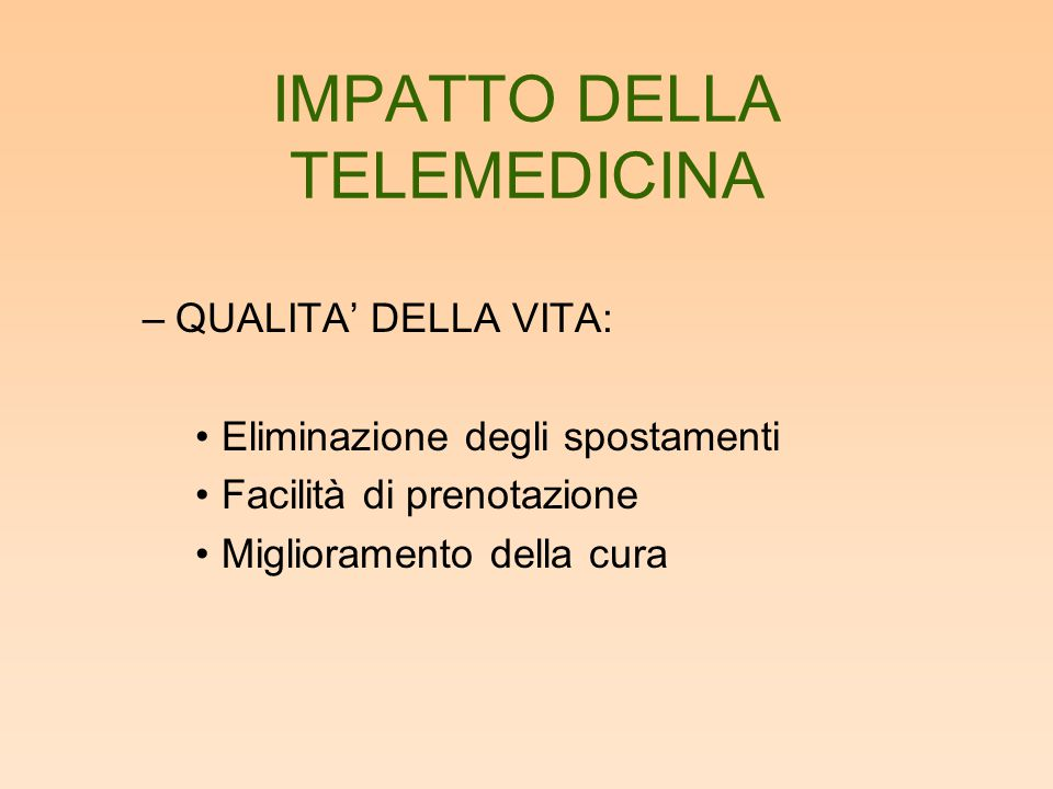 TIPI DI TELEMEDICINA –TELECONSULTO: telediagnosi per centri periferici second opinion Radiologia, Cardiologia, Patologia, Oncologia,… –HOME CARE: Telefono, video, web in supporto agli anziani e a zone isolate