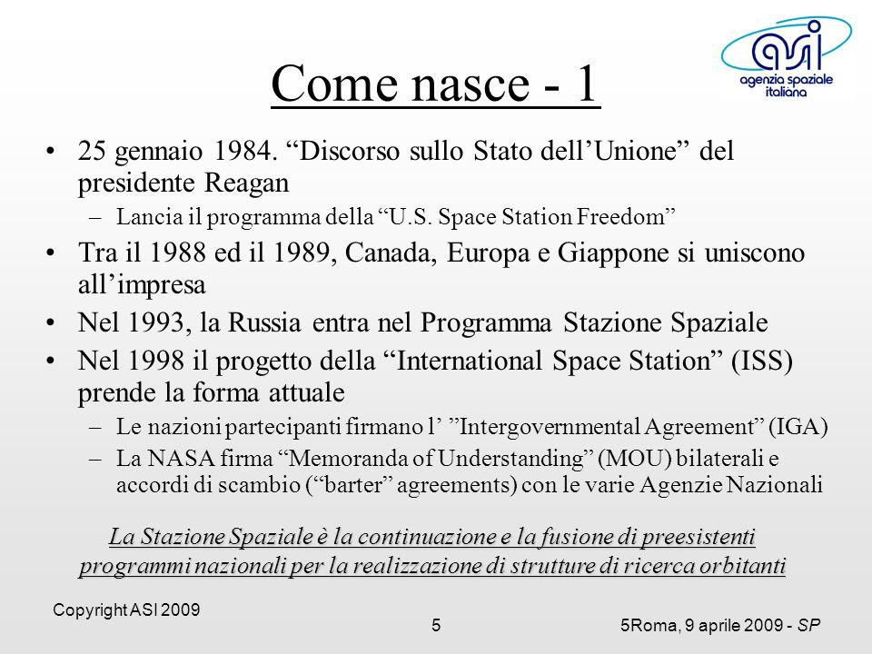 Copyright ASI 2009 55Roma, 9 aprile 2009 - SP Come nasce - 1 25 gennaio 1984.