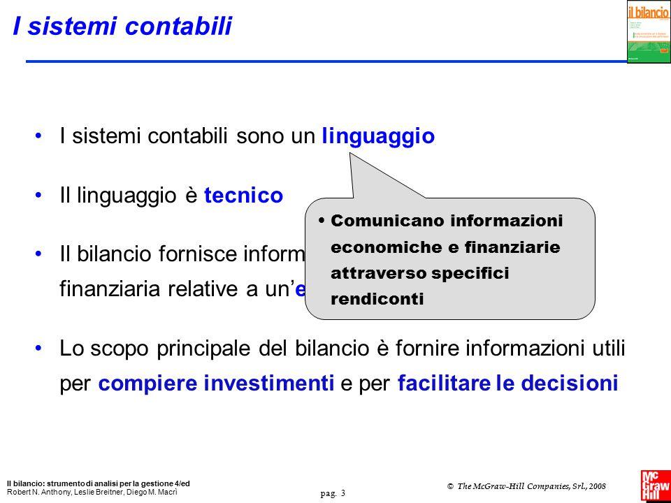 pag. 3 Il bilancio: strumento di analisi per la gestione 4/ed Robert N. Anthony, Leslie Breitner, Diego M. Macrì © The McGraw-Hill Companies, Srl., 20