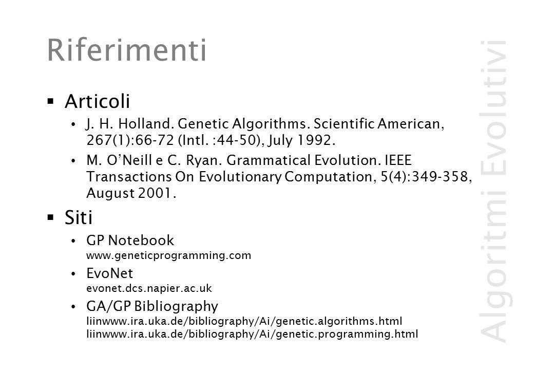 Algoritmi Evolutivi Riferimenti  Articoli J. H. Holland.