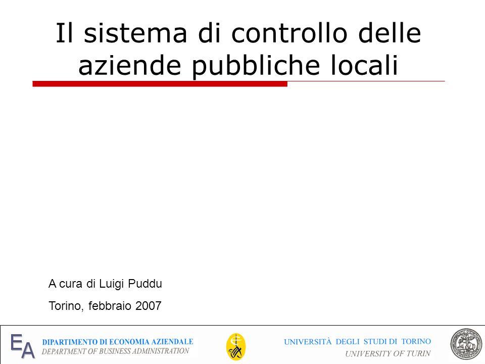 1 Il sistema di controllo delle aziende pubbliche locali A cura di Luigi Puddu Torino, febbraio 2007