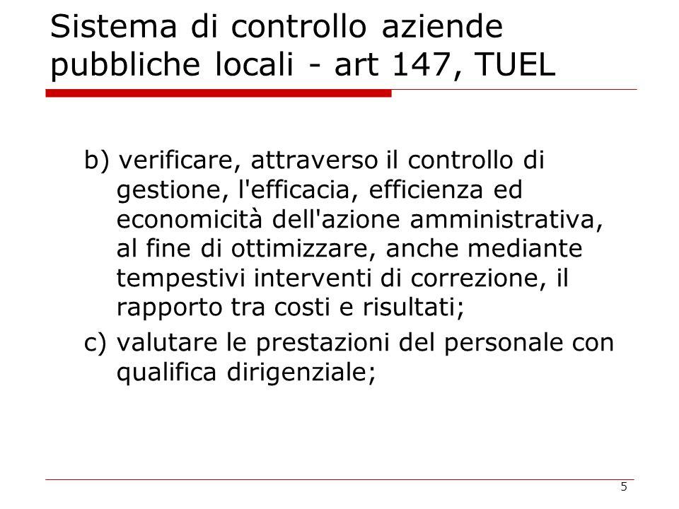 5 Sistema di controllo aziende pubbliche locali - art 147, TUEL b) verificare, attraverso il controllo di gestione, l'efficacia, efficienza ed economi