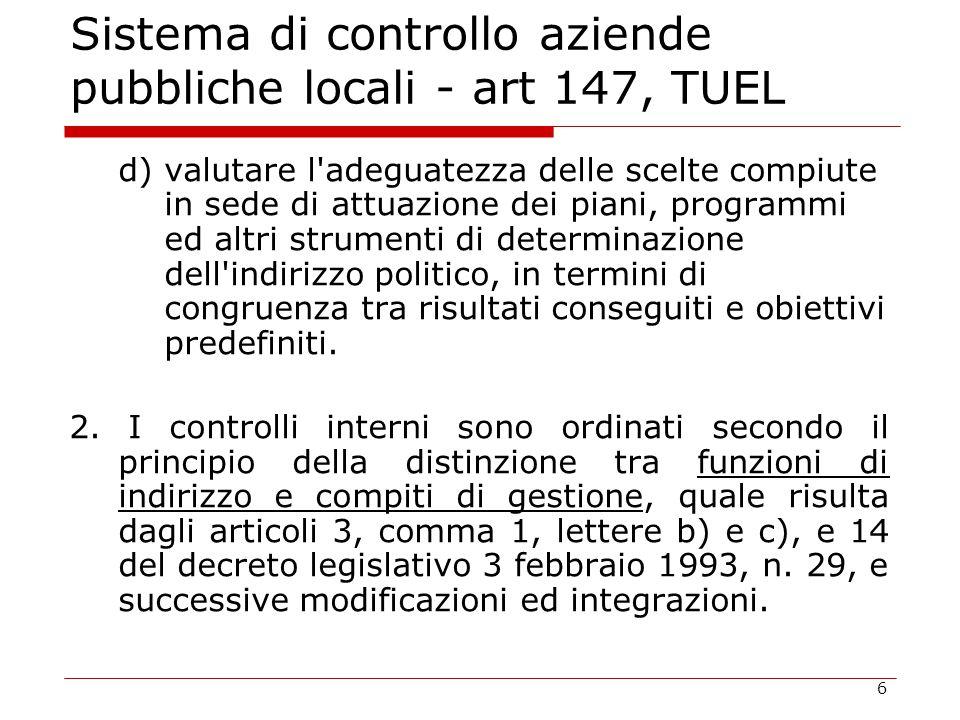6 Sistema di controllo aziende pubbliche locali - art 147, TUEL d) valutare l'adeguatezza delle scelte compiute in sede di attuazione dei piani, progr