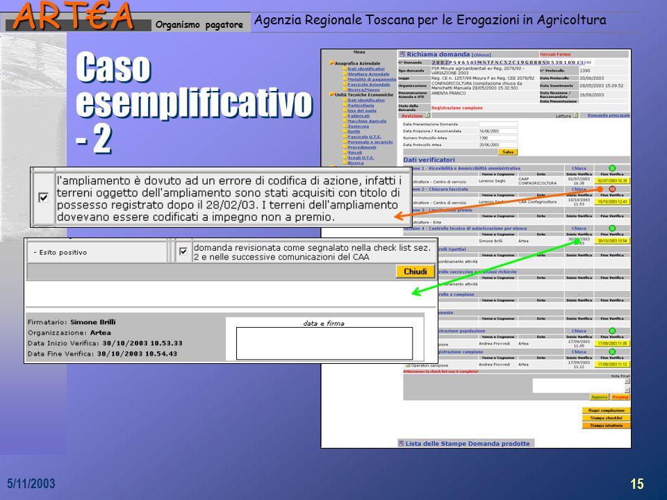 Organismo pagatoreART€A Agenzia Regionale Toscana per le Erogazioni in Agricoltura 15 5/11/2003 Caso esemplificativo - 2