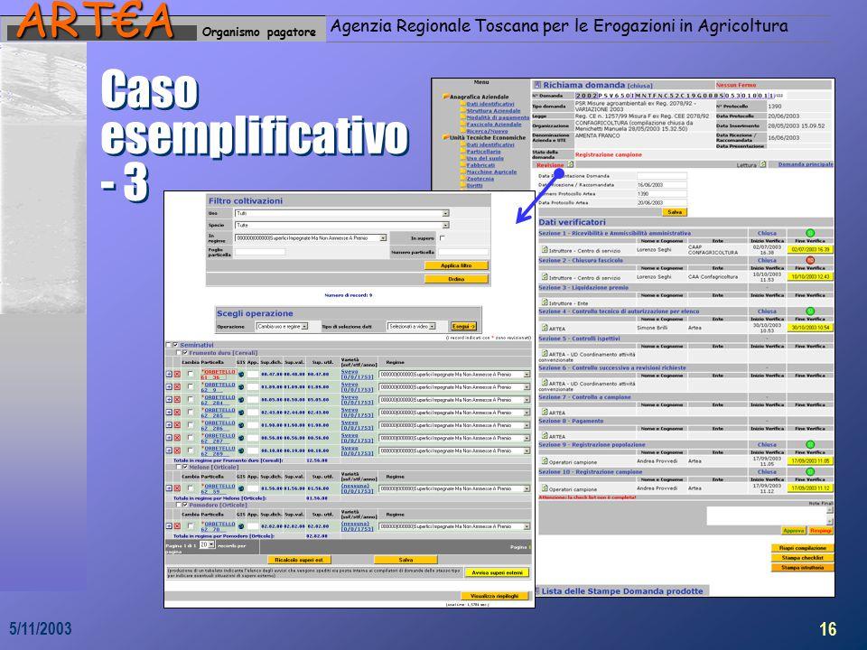 Organismo pagatoreART€A Agenzia Regionale Toscana per le Erogazioni in Agricoltura 16 5/11/2003 Caso esemplificativo - 3