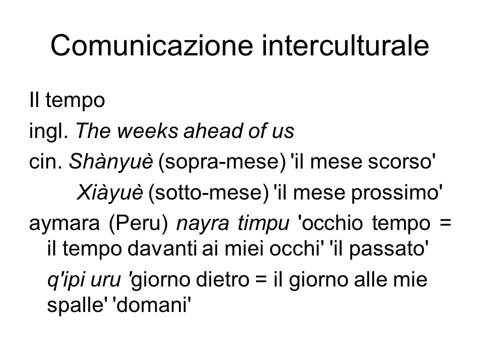 Comunicazione interculturale Il tempo ingl. The weeks ahead of us cin.