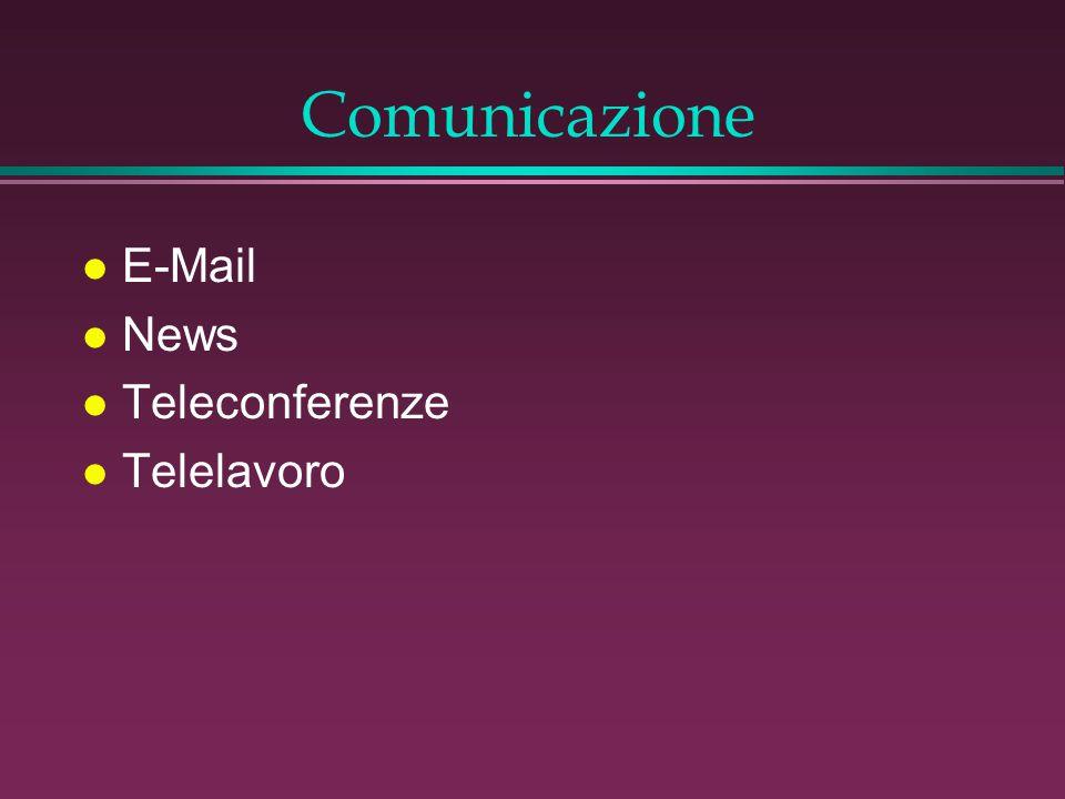 Comunicazione l E-Mail l News l Teleconferenze l Telelavoro