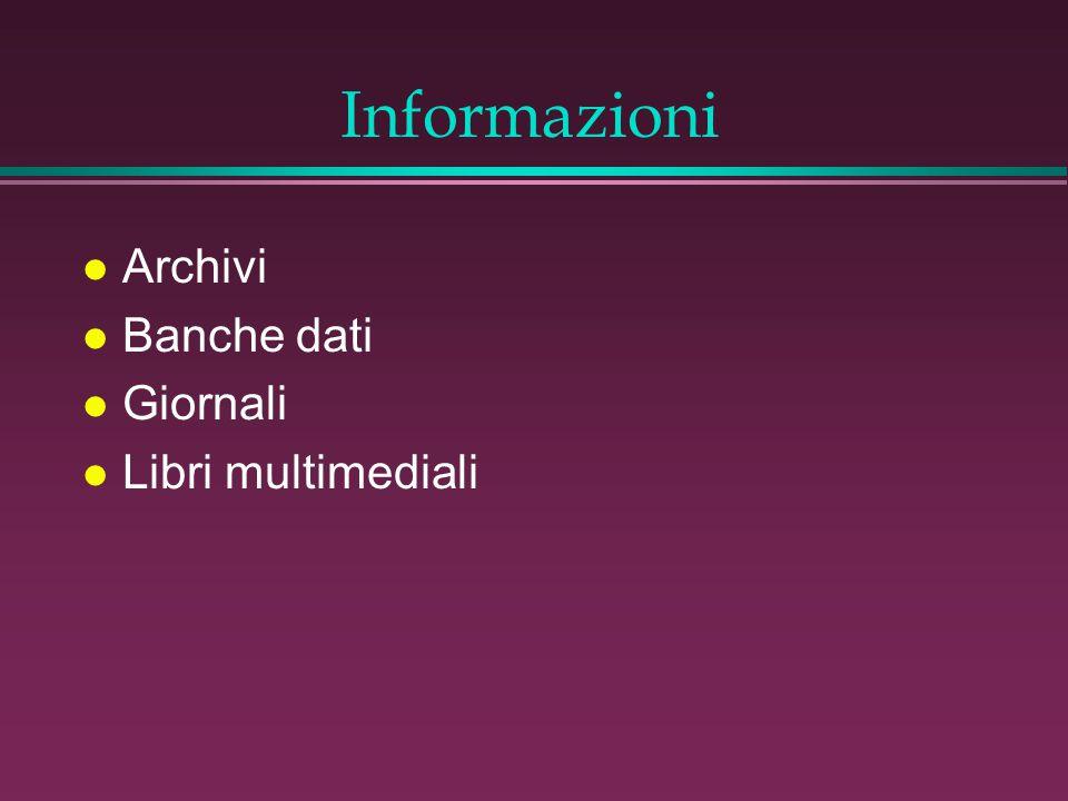 Informazioni l Archivi l Banche dati l Giornali l Libri multimediali