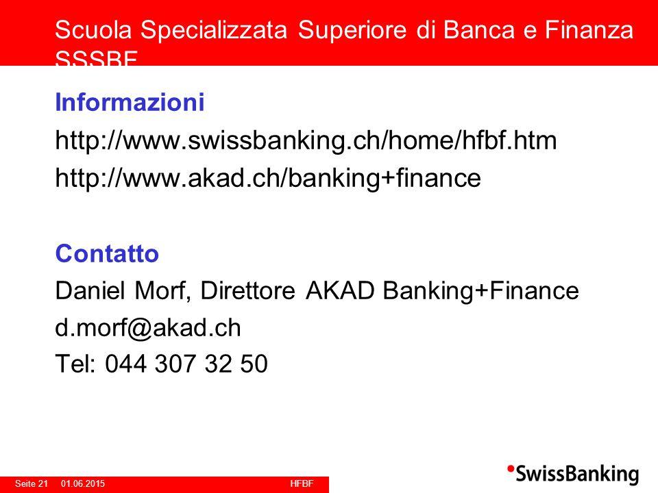 HFBF Seite 2101.06.2015 Informazioni http://www.swissbanking.ch/home/hfbf.htm http://www.akad.ch/banking+finance Contatto Daniel Morf, Direttore AKAD