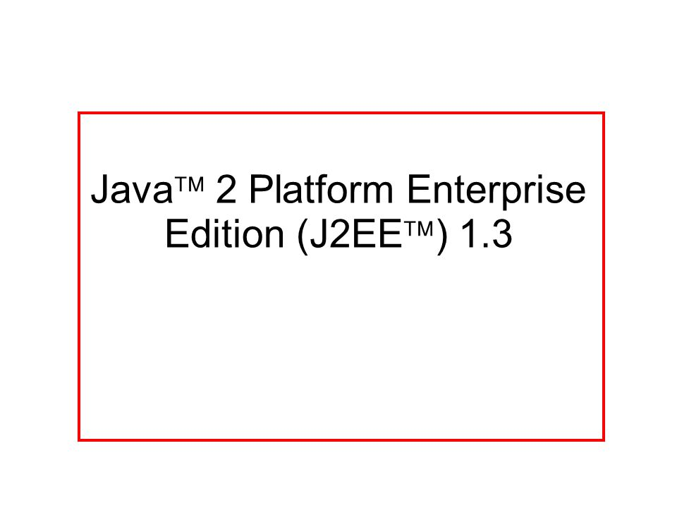 Java  2 Platform Enterprise Edition (J2EE  ) 1.3