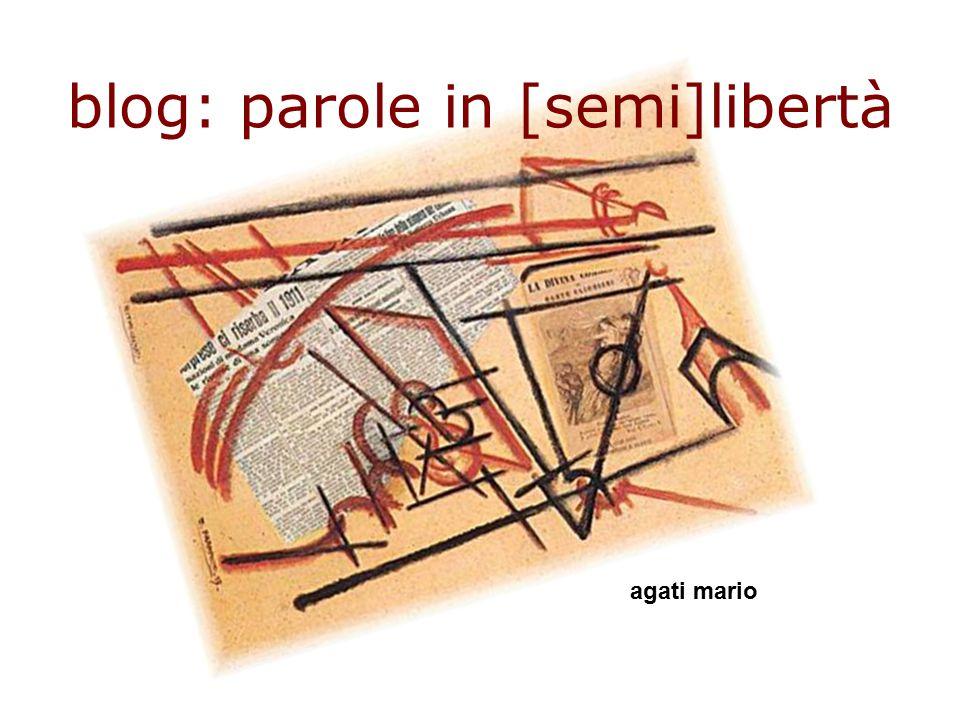 blog: parole in [semi]libertà agati mario