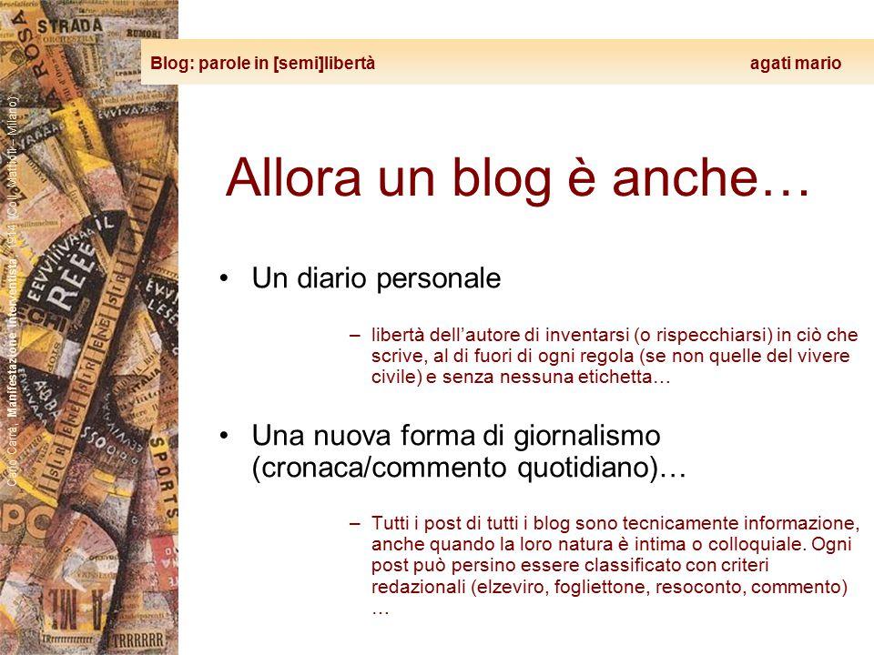 Blog: parole in [semi]libertà agati mario Carlo Carrà, Manifestazione interventista, 1914 (Coll. Mattioli – Milano) Allora un blog è anche… Un diario
