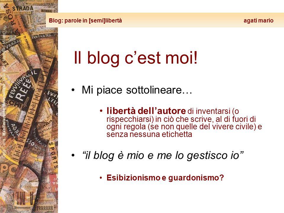 Blog: parole in [semi]libertà agati mario Carlo Carrà, Manifestazione interventista, 1914 (Coll. Mattioli – Milano) Il blog c'est moi! Mi piace sottol