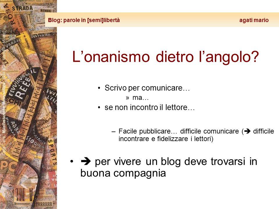 Blog: parole in [semi]libertà agati mario Carlo Carrà, Manifestazione interventista, 1914 (Coll. Mattioli – Milano) L'onanismo dietro l'angolo? Scrivo
