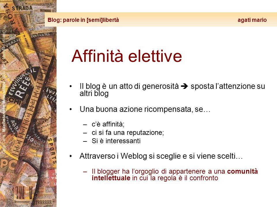 Blog: parole in [semi]libertà agati mario Carlo Carrà, Manifestazione interventista, 1914 (Coll. Mattioli – Milano) Affinità elettive Il blog è un att