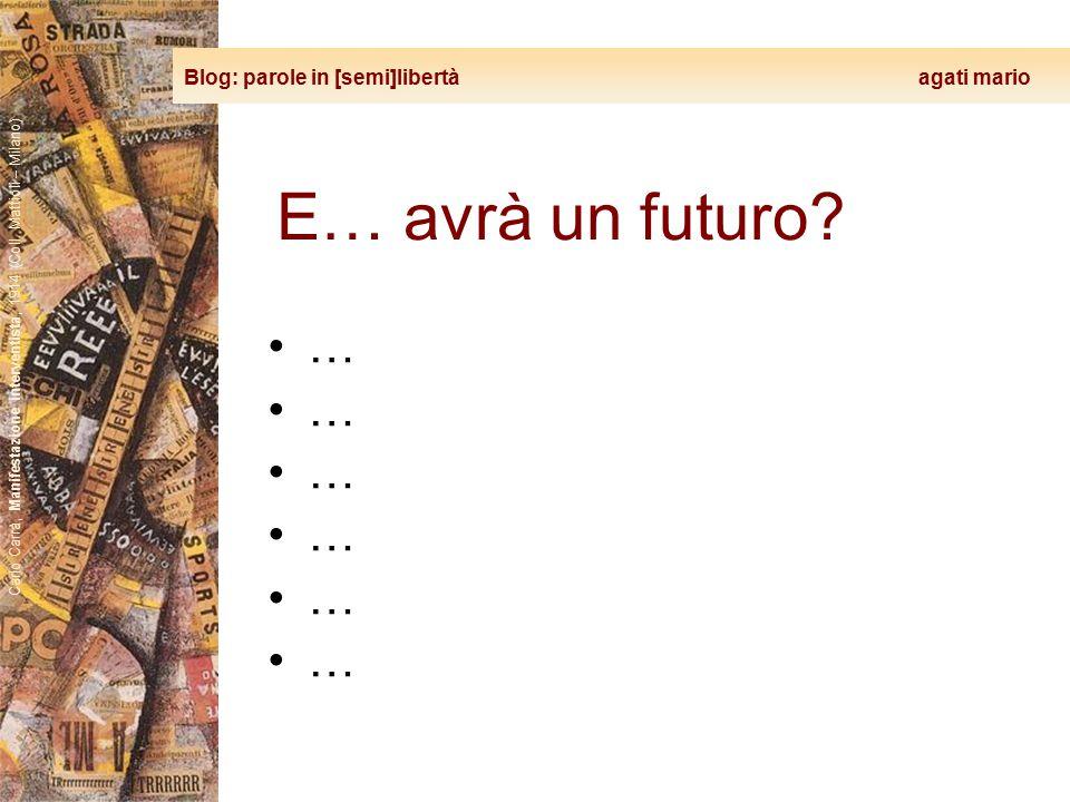 Blog: parole in [semi]libertà agati mario Carlo Carrà, Manifestazione interventista, 1914 (Coll. Mattioli – Milano) E… avrà un futuro? …