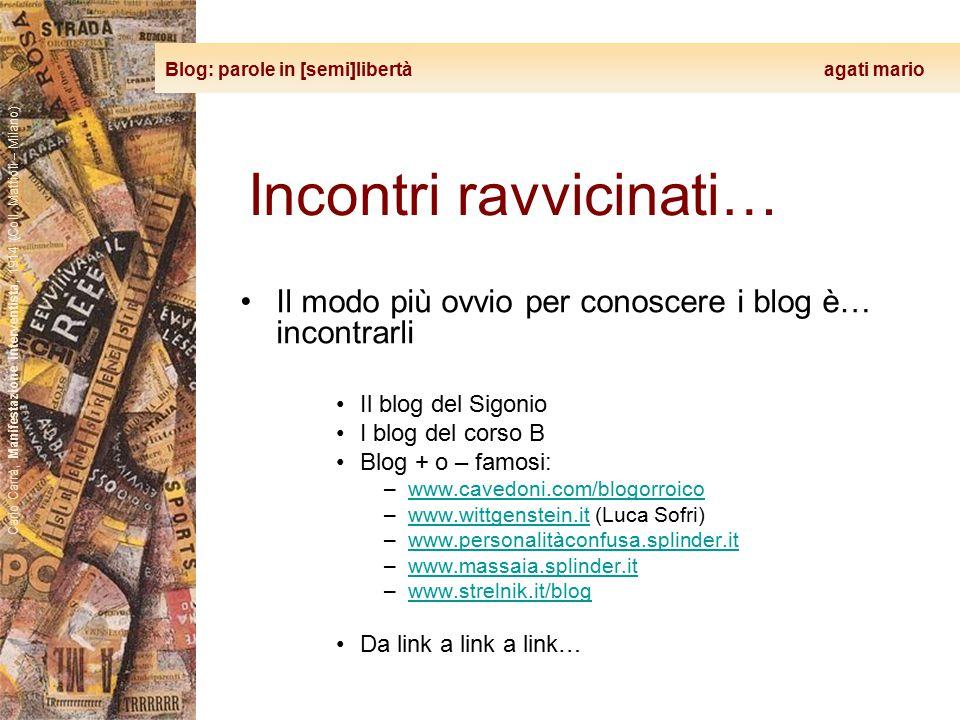 Blog: parole in [semi]libertà agati mario Carlo Carrà, Manifestazione interventista, 1914 (Coll. Mattioli – Milano) Incontri ravvicinati… Il modo più