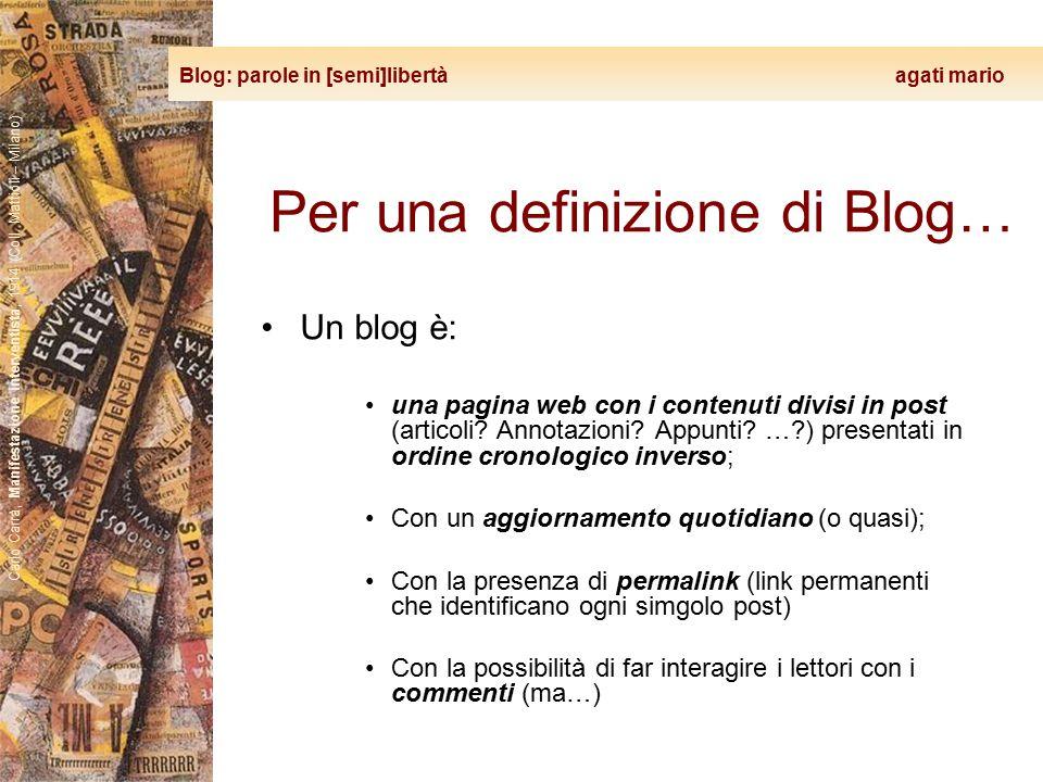 Blog: parole in [semi]libertà agati mario Carlo Carrà, Manifestazione interventista, 1914 (Coll. Mattioli – Milano) Per una definizione di Blog… Un bl