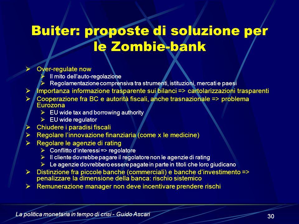 La politica monetaria in tempo di crisi - Guido Ascari 30  Over-regulate now  Il mito dell'auto-regolazione  Regolamentazione comprensiva tra strum