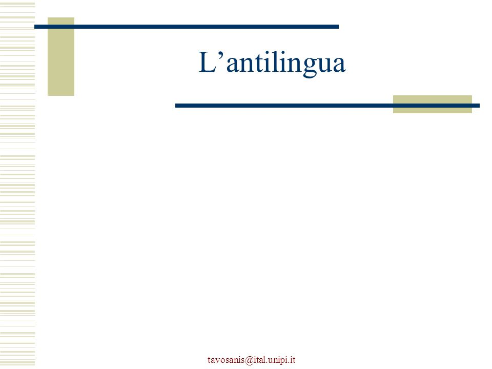 tavosanis@ital.unipi.it L'antilingua