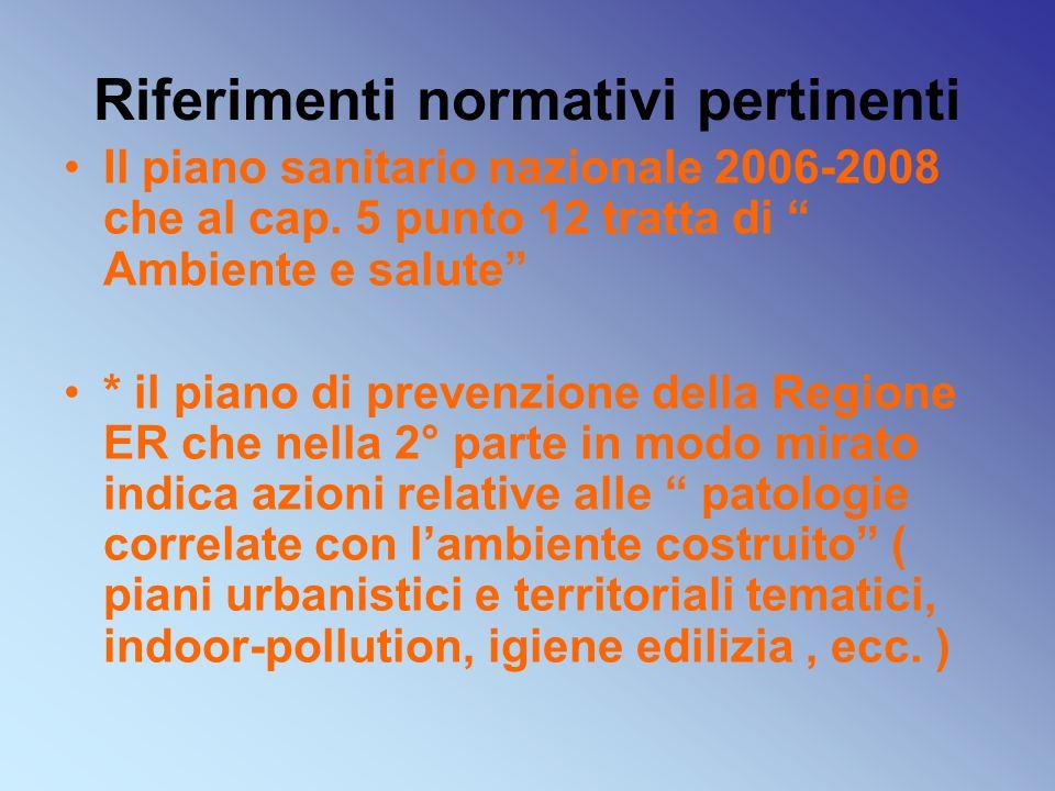 Riferimenti normativi pertinenti Il piano sanitario nazionale 2006-2008 che al cap.