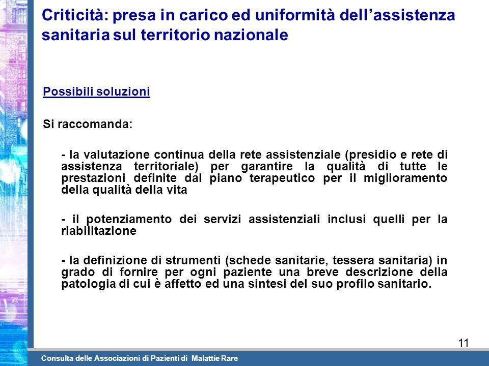 Criticità: presa in carico ed uniformità dell'assistenza sanitaria sul territorio nazionale Possibili soluzioni Si raccomanda: - la valutazione contin