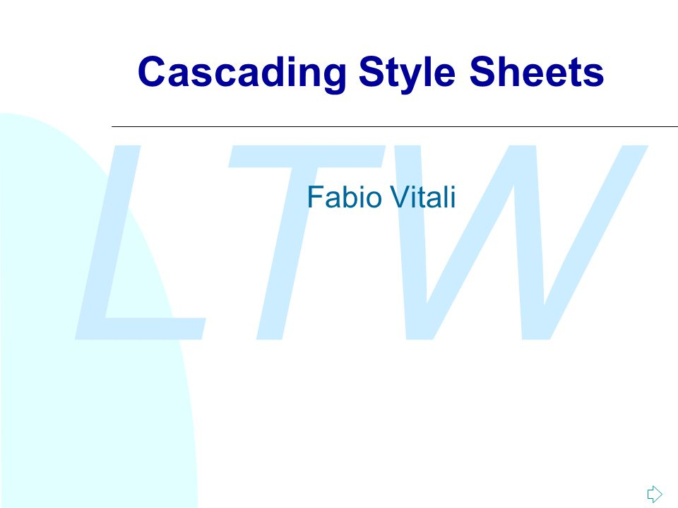 LTW Cascading Style Sheets Fabio Vitali