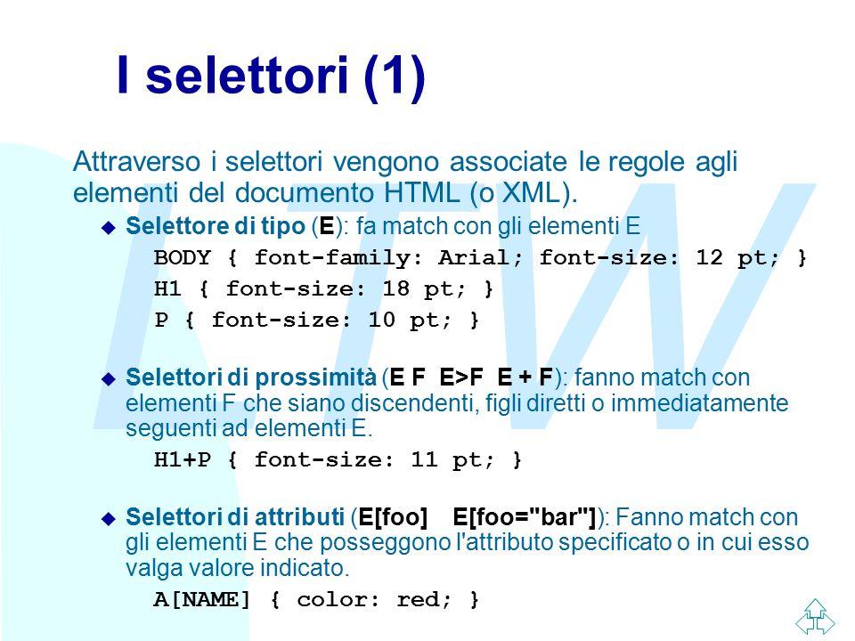 LTW I selettori (1) Attraverso i selettori vengono associate le regole agli elementi del documento HTML (o XML). u Selettore di tipo (E): fa match con