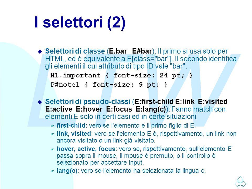 LTW I selettori (2) u Selettori di classe (E.bar E#bar): Il primo si usa solo per HTML, ed è equivalente a E[class=