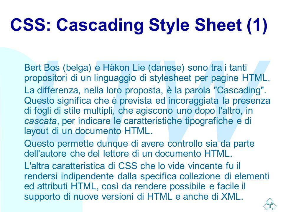 LTW CSS: Cascading Style Sheet (1) Bert Bos (belga) e Håkon Lie (danese) sono tra i tanti propositori di un linguaggio di stylesheet per pagine HTML.