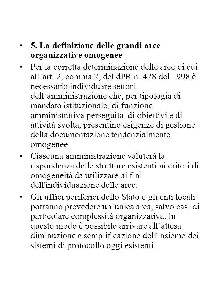 5. La definizione delle grandi aree organizzative omogenee Per la corretta determinazione delle aree di cui all'art. 2, comma 2, del dPR n. 428 del 19