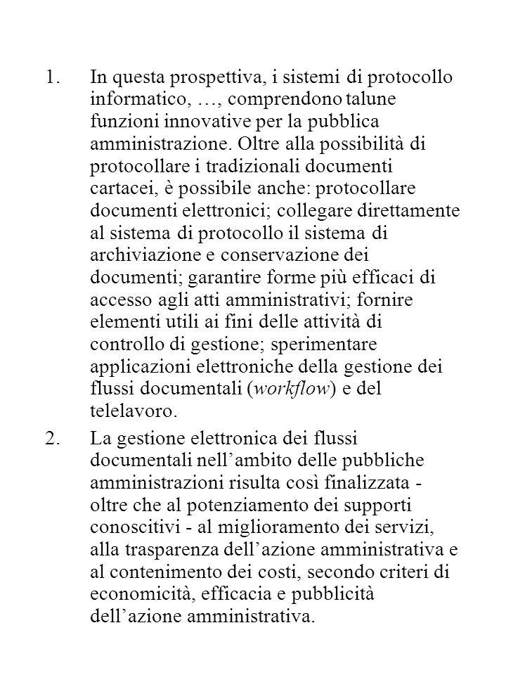 1.In questa prospettiva, i sistemi di protocollo informatico, …, comprendono talune funzioni innovative per la pubblica amministrazione. Oltre alla po