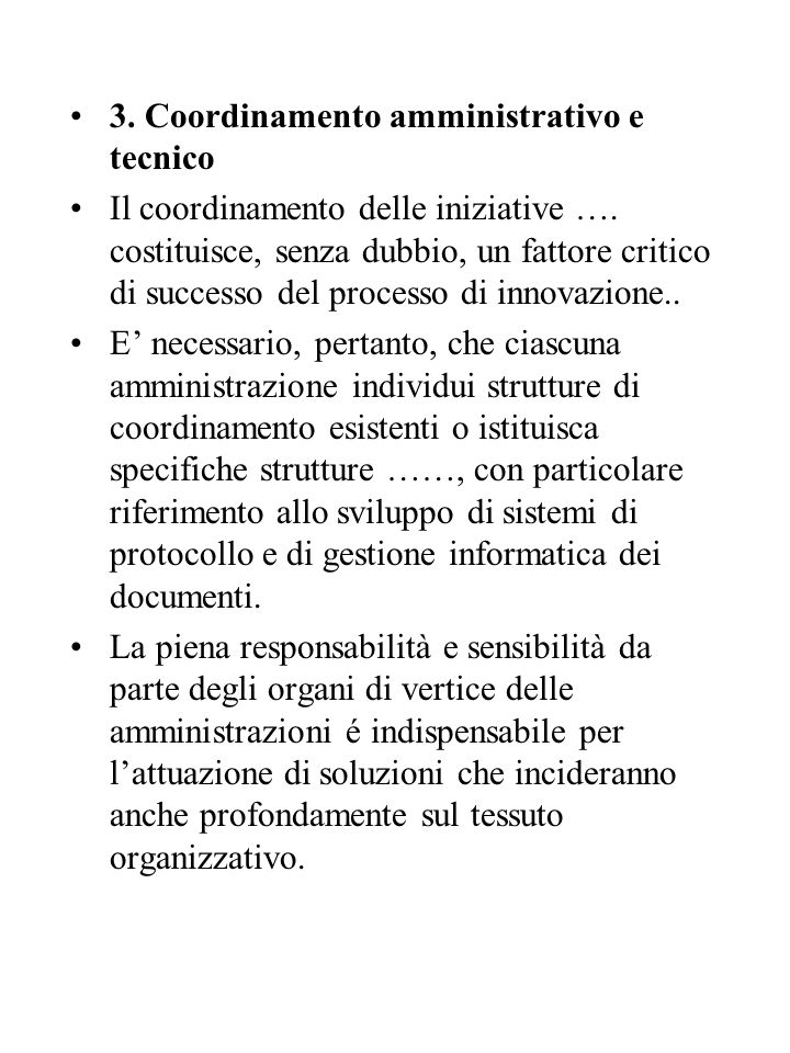 3. Coordinamento amministrativo e tecnico Il coordinamento delle iniziative …. costituisce, senza dubbio, un fattore critico di successo del processo
