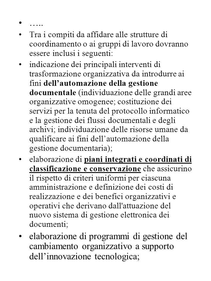 ….. Tra i compiti da affidare alle strutture di coordinamento o ai gruppi di lavoro dovranno essere inclusi i seguenti: indicazione dei principali int