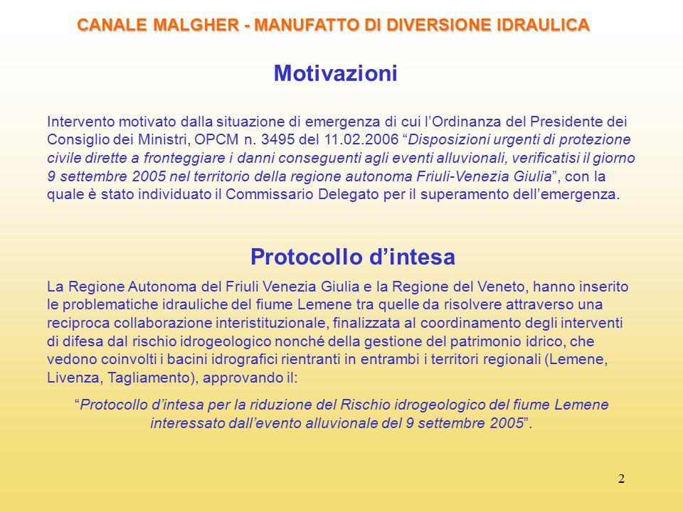 2 Motivazioni CANALE MALGHER - MANUFATTO DI DIVERSIONE IDRAULICA Intervento motivato dalla situazione di emergenza di cui l'Ordinanza del Presidente d