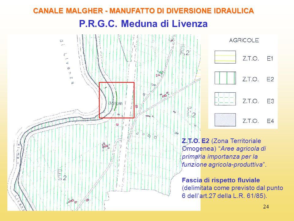 """24 CANALE MALGHER - MANUFATTO DI DIVERSIONE IDRAULICA P.R.G.C. Meduna di Livenza Z.T.O. E2 (Zona Territoriale Omogenea) """"Aree agricola di primaria imp"""