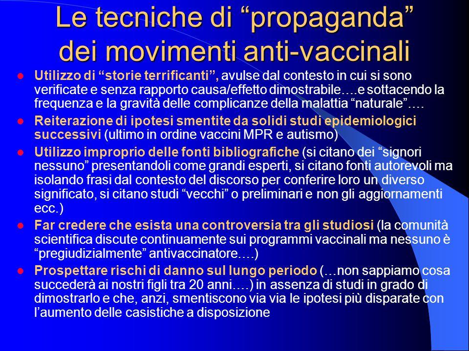 """Le tecniche di """"propaganda"""" dei movimenti anti-vaccinali Utilizzo di """"storie terrificanti"""", avulse dal contesto in cui si sono verificate e senza rapp"""