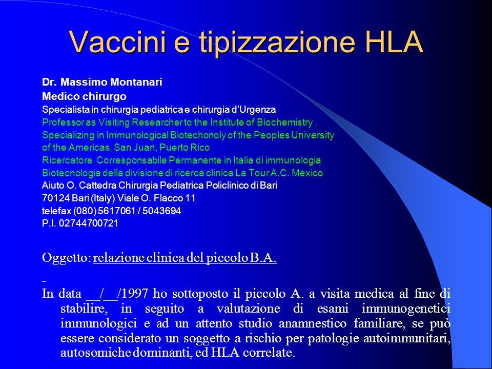 Vaccini e tipizzazione HLA Dr. Massimo Montanari Medico chirurgo Specialista in chirurgia pediatrica e chirurgia d'Urgenza Professor as Visiting Resea