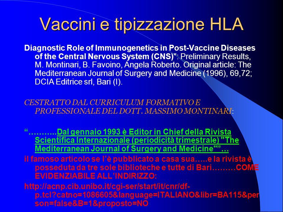 Vaccini e tipizzazione HLA Diagnostic Role of Immunogenetics in Post-Vaccine Diseases of the Central Nervous System (CNS) : Preliminary Results, M.
