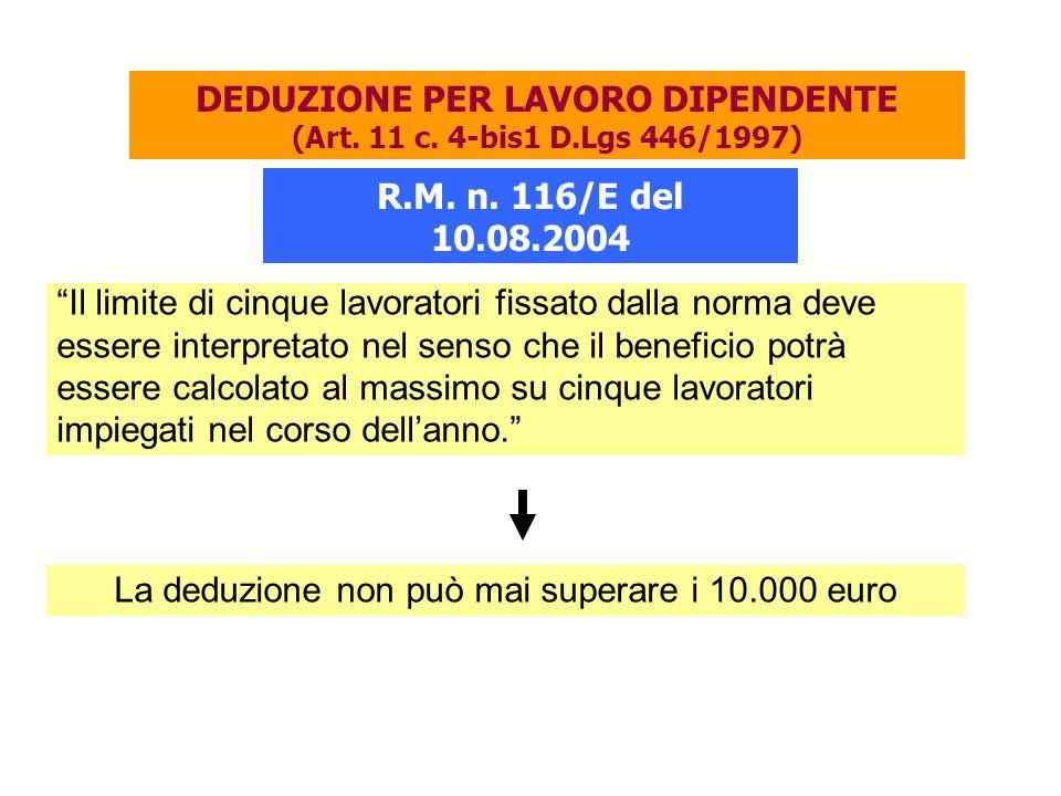 """R.M. n. 116/E del 10.08.2004 """"Il limite di cinque lavoratori fissato dalla norma deve essere interpretato nel senso che il beneficio potrà essere calc"""
