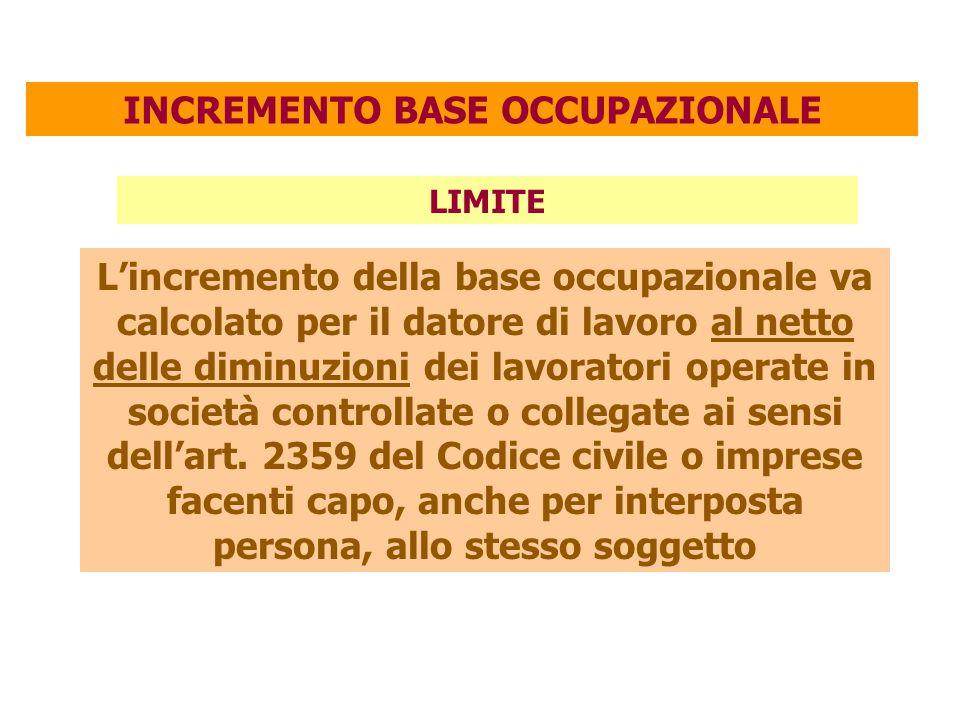 LIMITE L'incremento della base occupazionale va calcolato per il datore di lavoro al netto delle diminuzioni dei lavoratori operate in società control