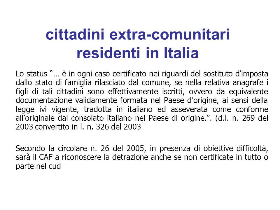 """cittadini extra-comunitari residenti in Italia Lo status """"… è in ogni caso certificato nei riguardi del sostituto d'imposta dallo stato di famiglia ri"""