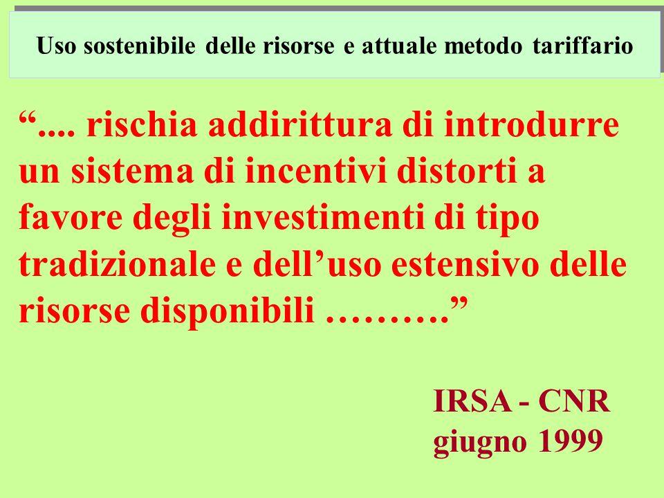 """"""".... rischia addirittura di introdurre un sistema di incentivi distorti a favore degli investimenti di tipo tradizionale e dell'uso estensivo delle r"""