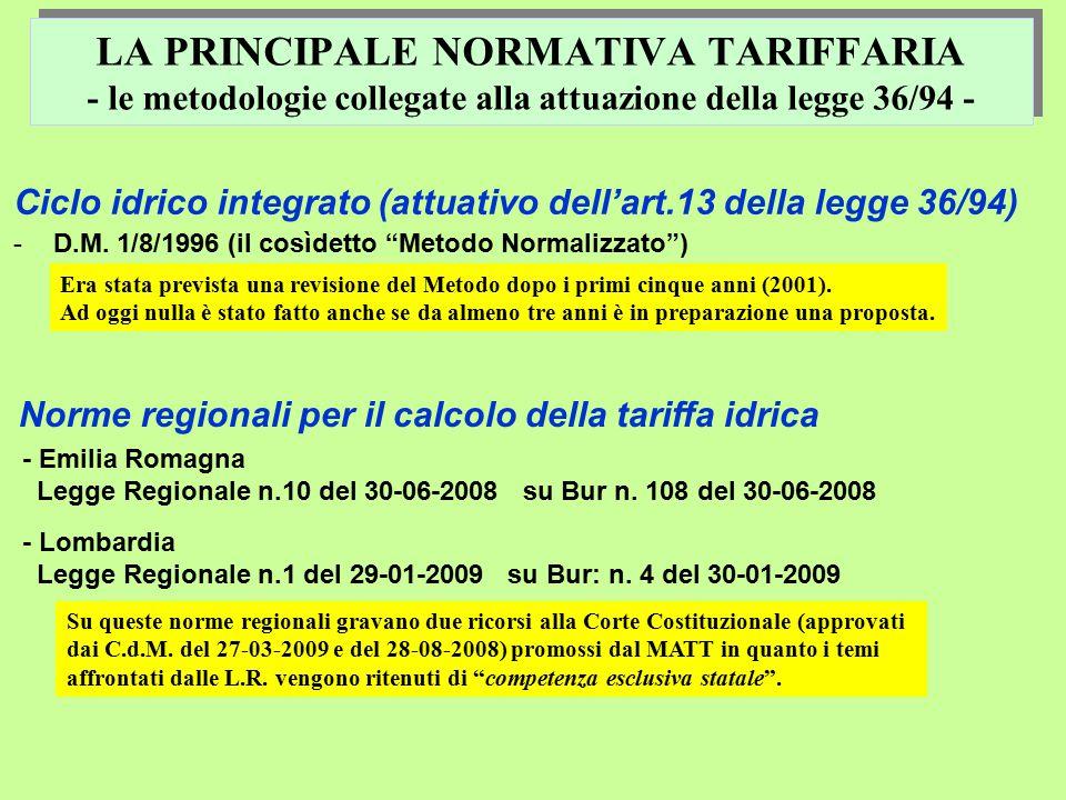 LA PRINCIPALE NORMATIVA TARIFFARIA - le metodologie collegate alla attuazione della legge 36/94 - Ciclo idrico integrato (attuativo dell'art.13 della legge 36/94) -D.M.
