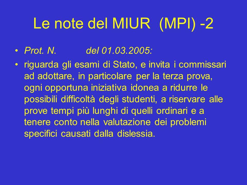Le note del MIUR (MPI) -2 Prot. N. del 01.03.2005: riguarda gli esami di Stato, e invita i commissari ad adottare, in particolare per la terza prova,