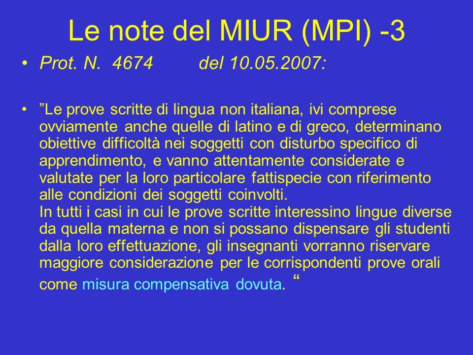"""Le note del MIUR (MPI) -3 Prot. N. 4674 del 10.05.2007: """"Le prove scritte di lingua non italiana, ivi comprese ovviamente anche quelle di latino e di"""