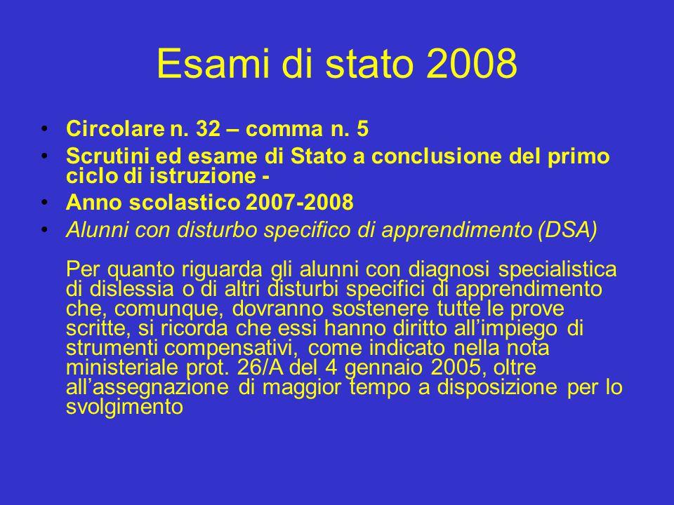 Esami di stato 2008 Circolare n. 32 – comma n. 5 Scrutini ed esame di Stato a conclusione del primo ciclo di istruzione - Anno scolastico 2007-2008 Al