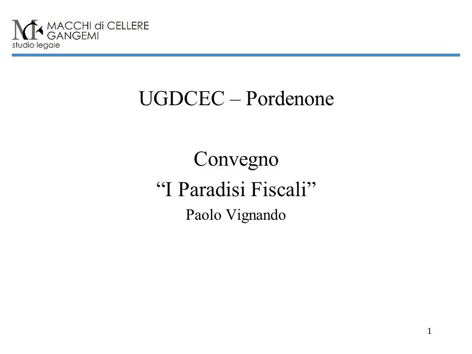 1 UGDCEC – Pordenone Convegno I Paradisi Fiscali Paolo Vignando